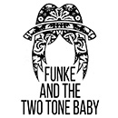 Funke & The Two Tone Baby