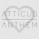 Atticus Anthem